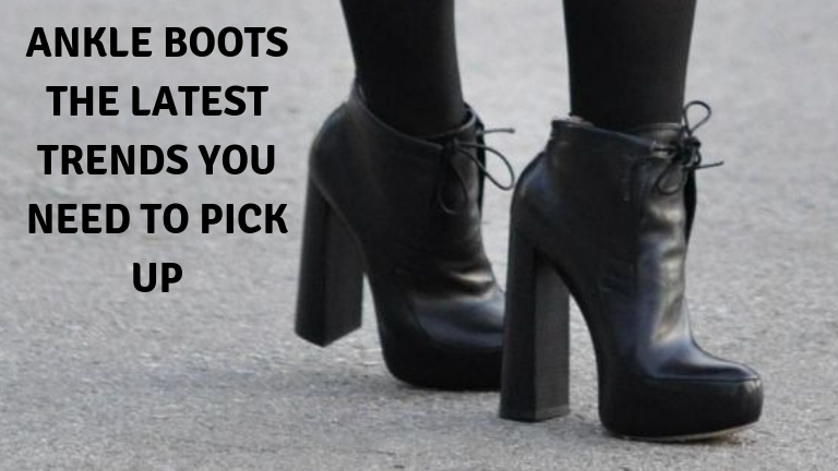Ankle boots - The latest trends you need to pick up