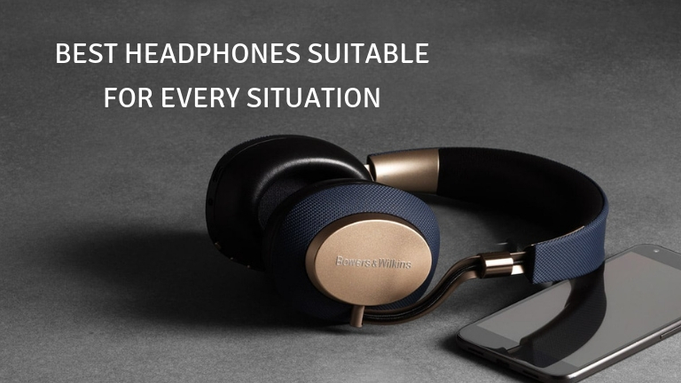 Best Headphones suitable for every situation