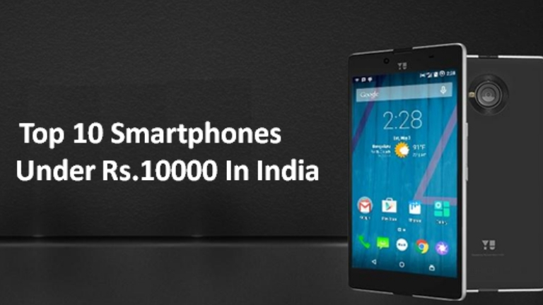 Top 10 Smartphones under Rs 10000 in India