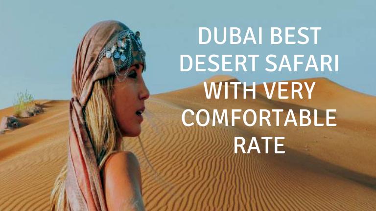 Dubai Best Desert Safari with very comfortable Rate - Desert Safari