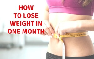 How to lose weight in one month