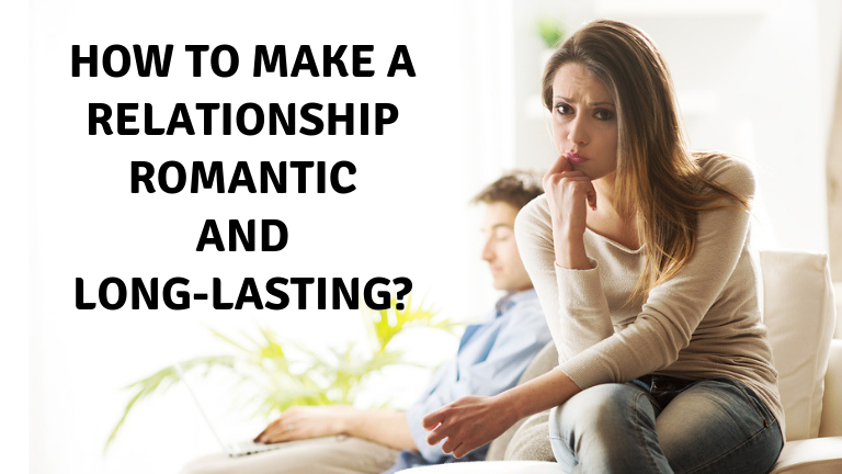 How to make a relationship romantic and long-lasting