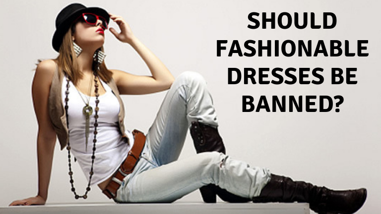 Should fashionable dresses be banned