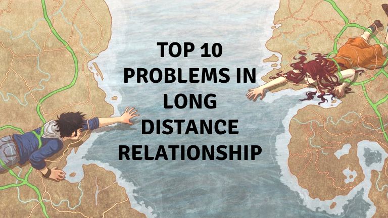 Top 10 Problems in Long Distance Relationship