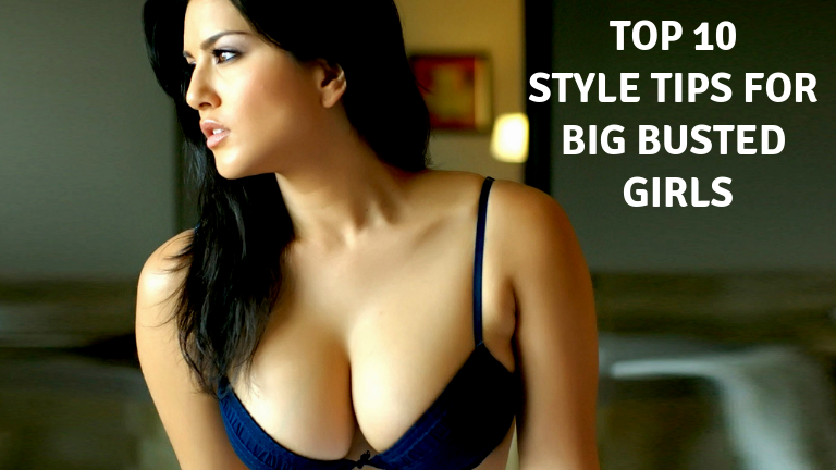 Top 10 Style Tips for big busted girls