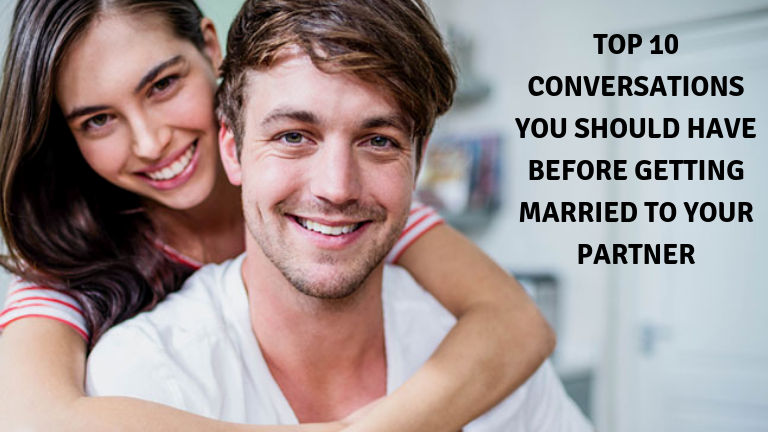 Top 10 conversations you should have before getting married to your partner