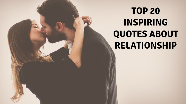 Top 20 Inspiring Quotes about relationship to make it work