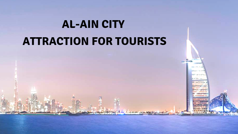 AL-AIN City - The Attraction For Tourists
