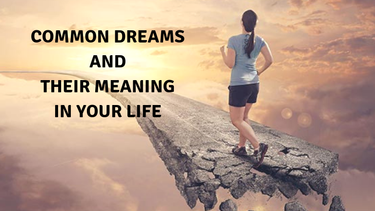 Common Dreams and their meaning in your life
