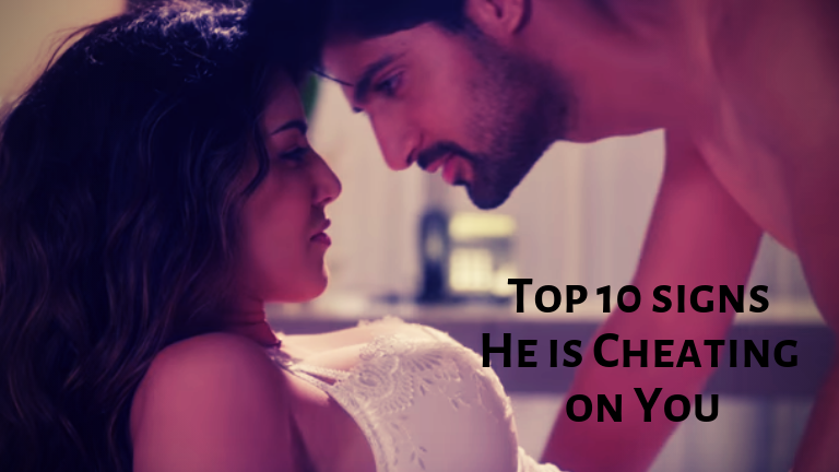Signs He is cheating on you