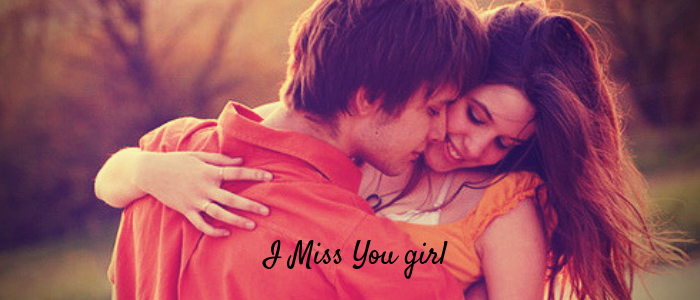 Ways to keep your Girlfriend Happy - I Miss You girl