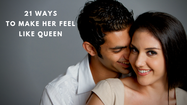 Ways to make her feel like Queen