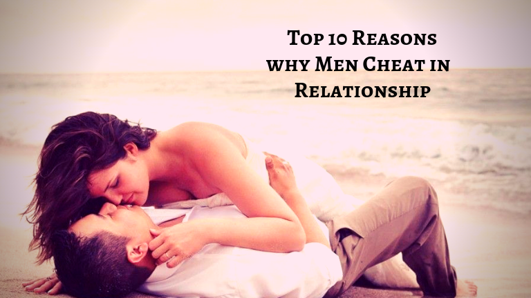 Top 10 Reasons Why Men Cheat