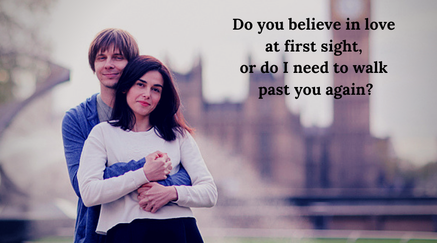51 Best Flirt Messages for her-Do you believe in love at first sight