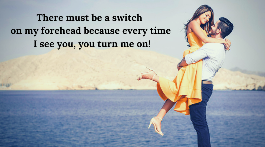 51 Best Flirt Messages for her-There must be a switch on my forehead because