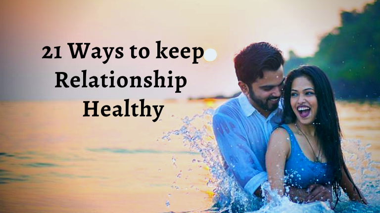 21 Ways To Keep Relationship Healthy