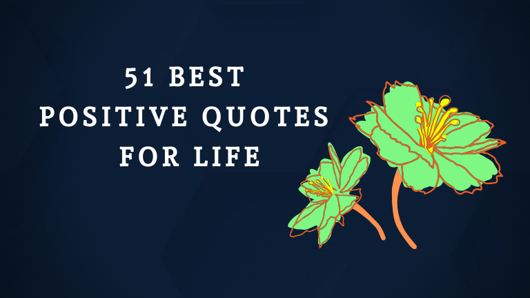 51 Best Positive Quotes for Life