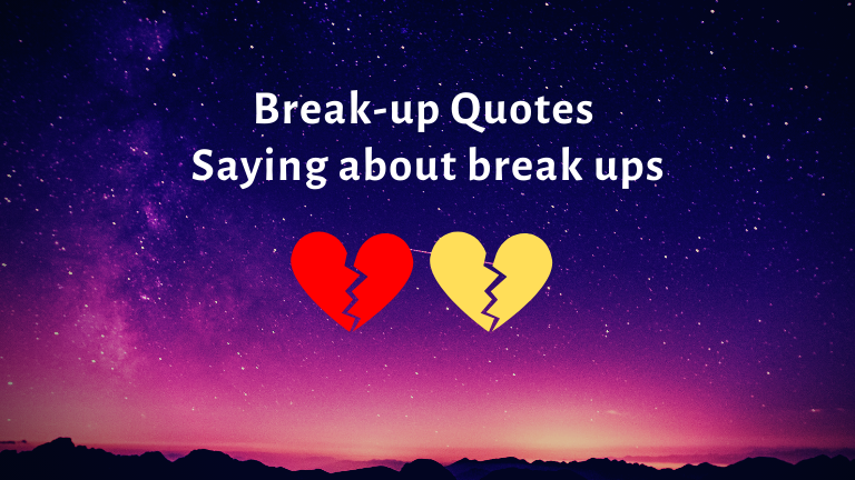 Break-up Quotes – Saying about break ups