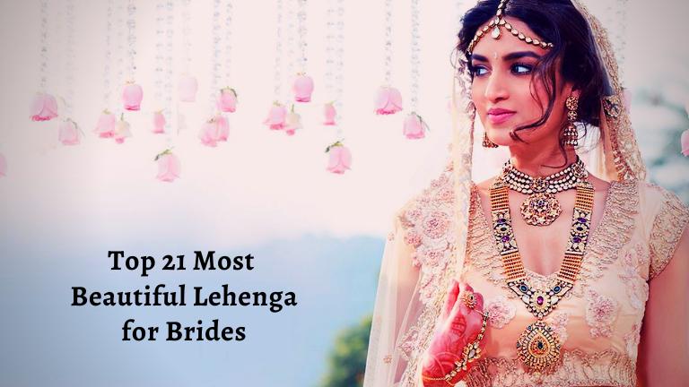 Top 21 Most Beautiful Lehenga for Brides