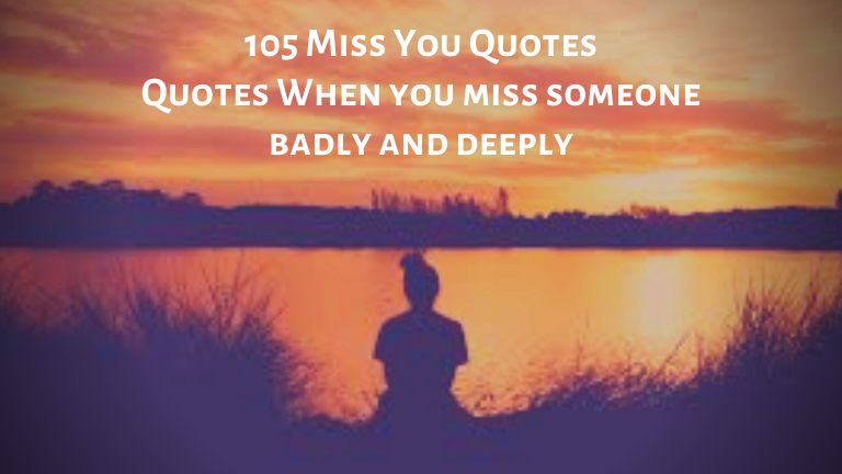 105 Miss You Quotes – Quotes When you miss someone badly and deeply