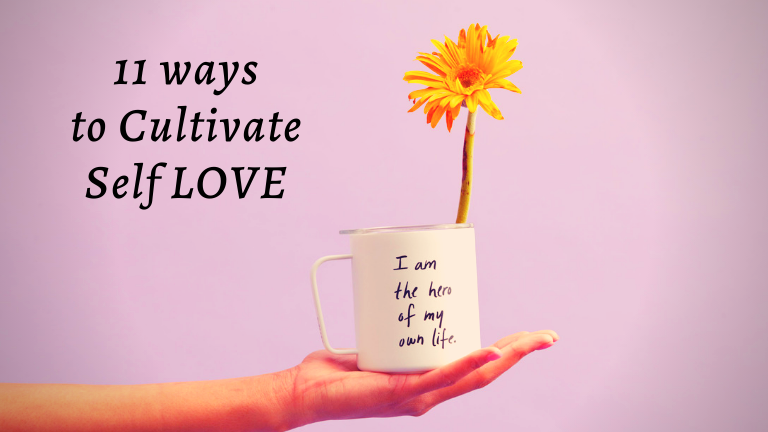 11 ways to cultivate self love