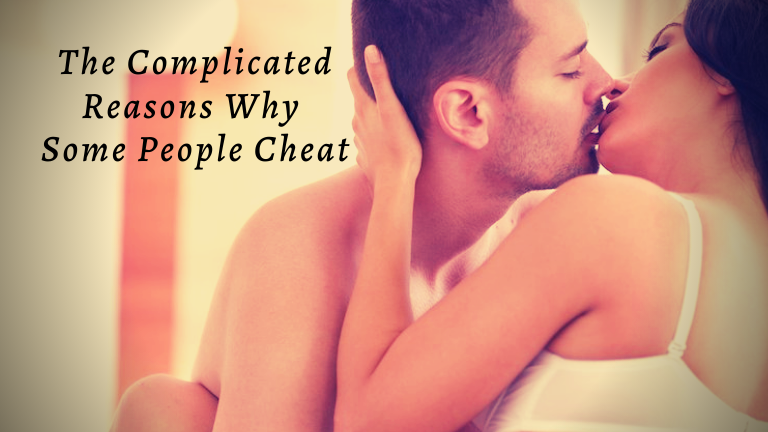 The Complicated Reasons Why Some People Cheat