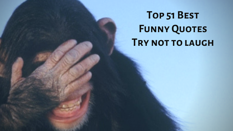 Top 51 Best Funny Quotes – Try not to laugh