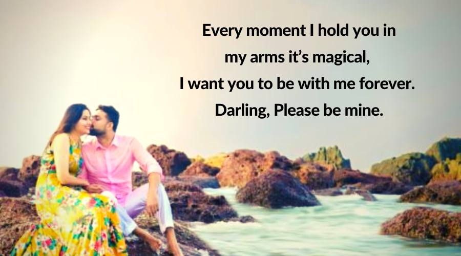 Be Mine Quotes-I want you to be with me forever. Darling Please be mine.