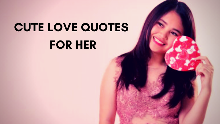Best Cute Love Quotes For Her