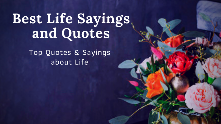 Best Life Sayings and Quotes