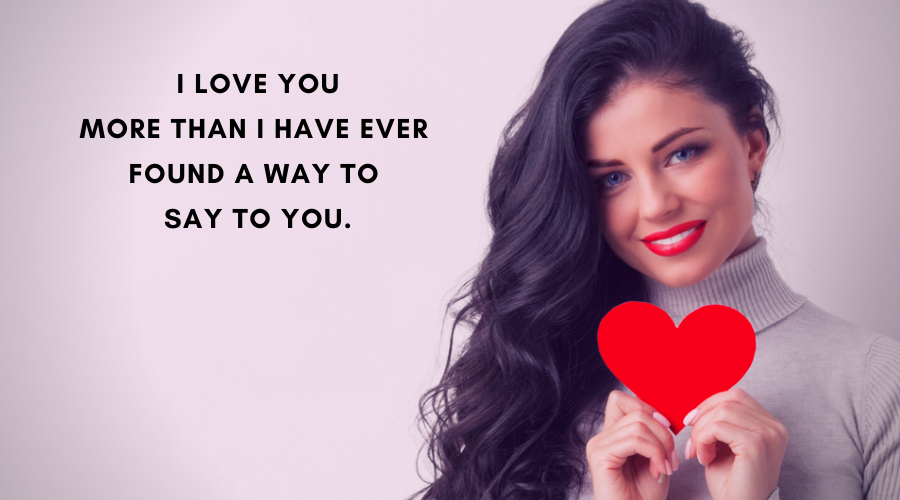 Cute Love Quotes For Her-I love you more than