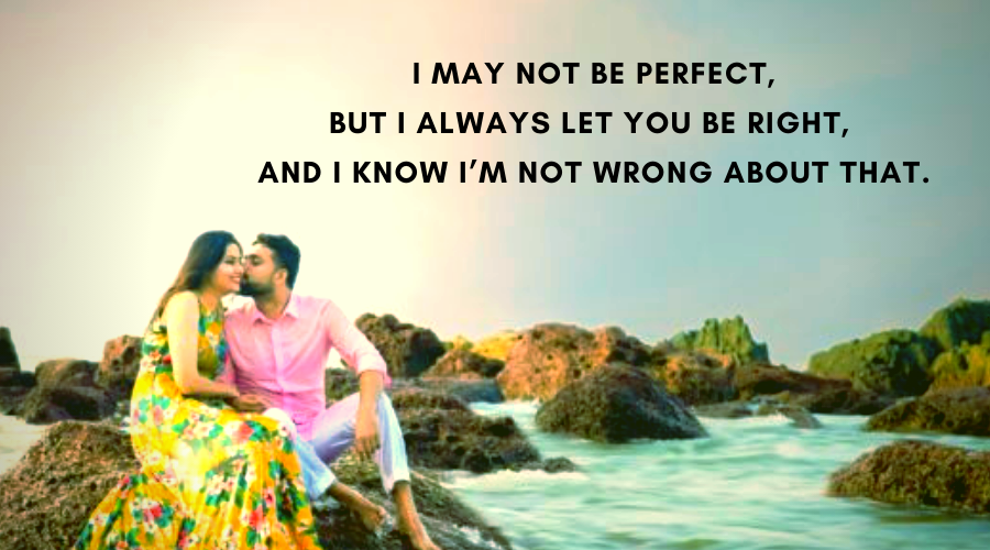 Cute Love Quotes For Her-I may not be perfect