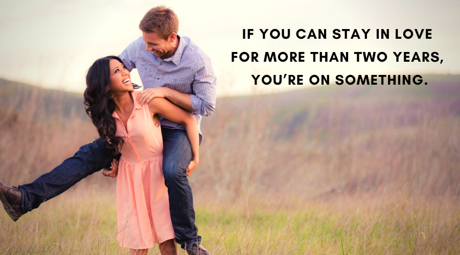 Cute Love Quotes For Her-If you can stay in love for more than two years