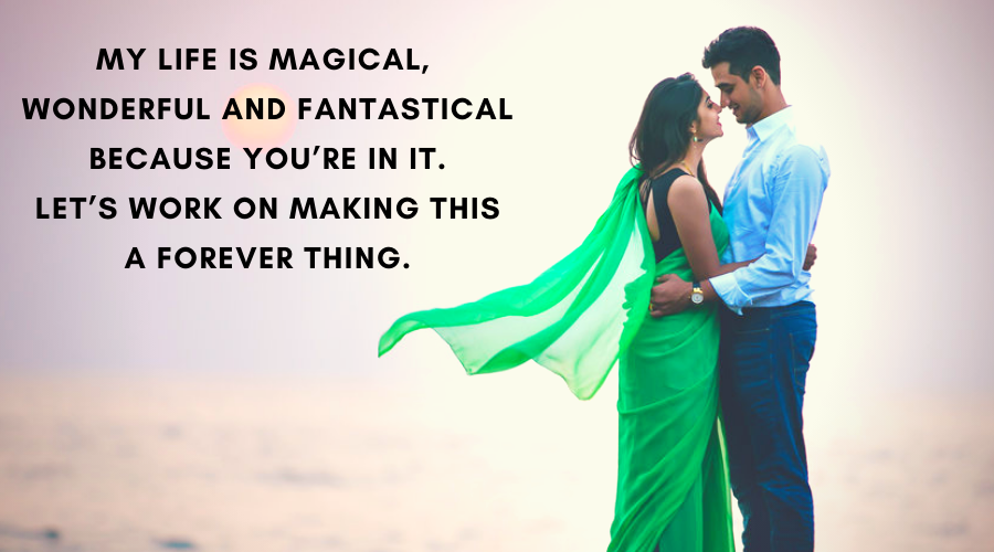 Cute Love Quotes For Her-My life is magical, wonderful and fantastical