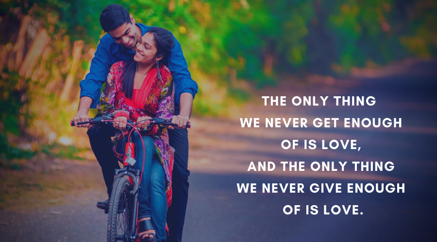 Cute Love Quotes For Her-The only thing we never get enough