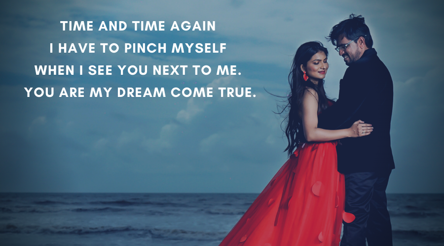 Cute Love Quotes For Her-Time and time again I have to pinch myself