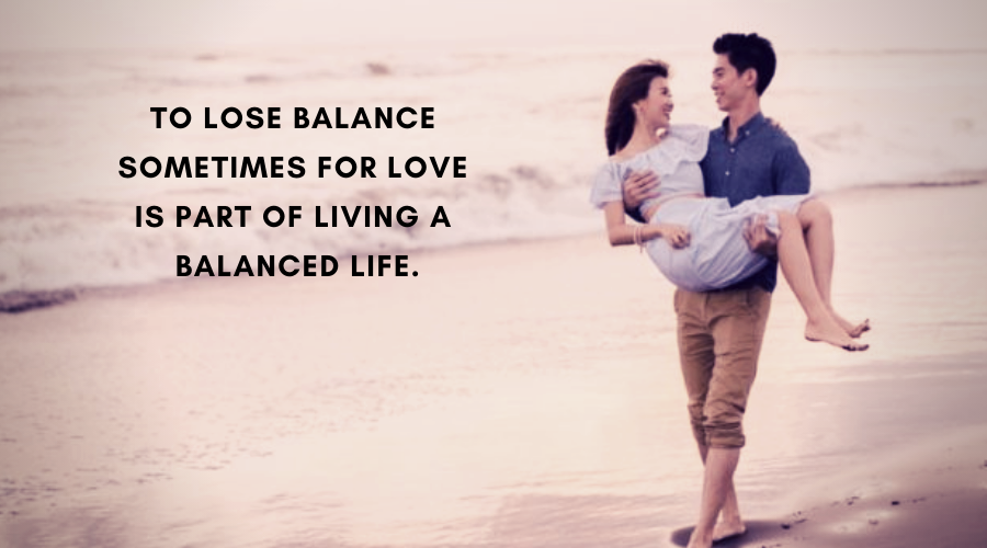 Cute Love Quotes For Her-To lose balance sometimes for love
