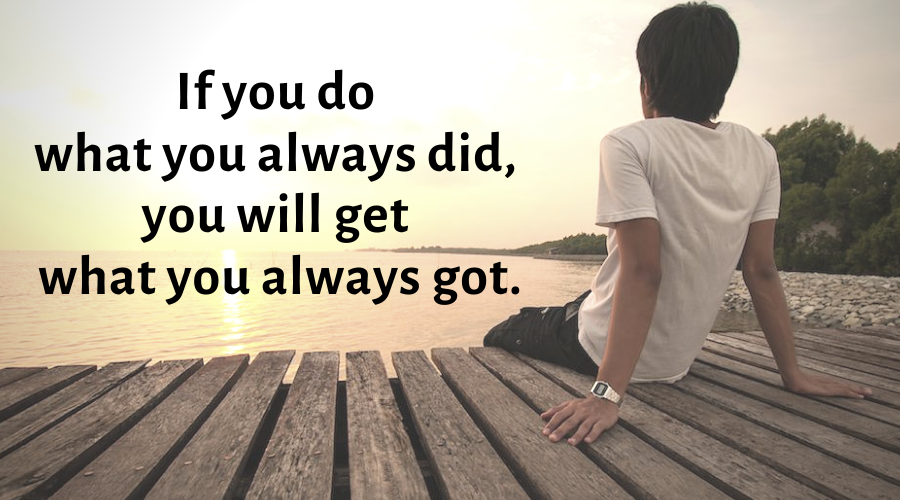 Motivational Quotes-If you do what you always did