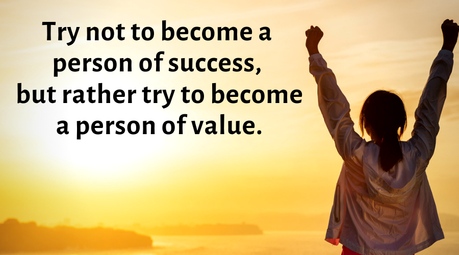 Motivational Quotes-Try not to become a person of success