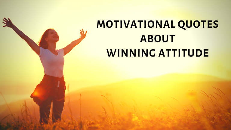 Motivational Quotes About Winning Attitude