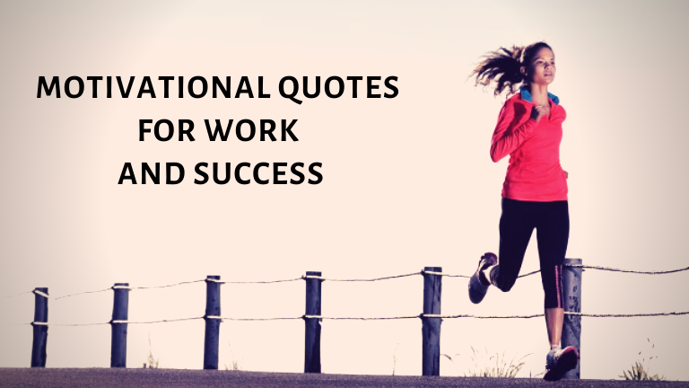 Motivational Quotes for Work and Success