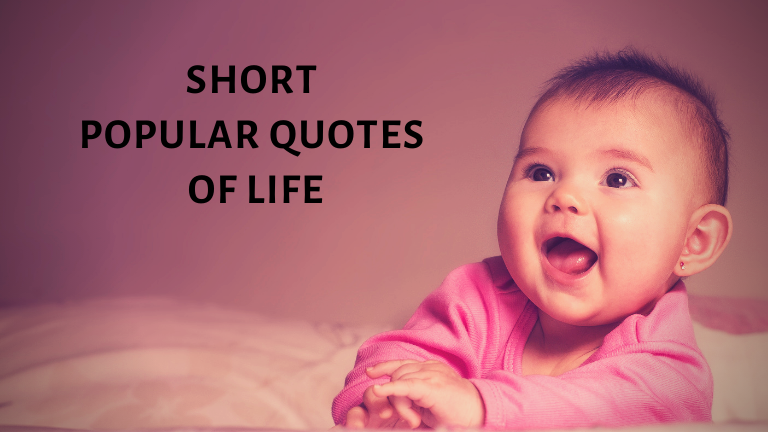 Short Popular Quotes of Life