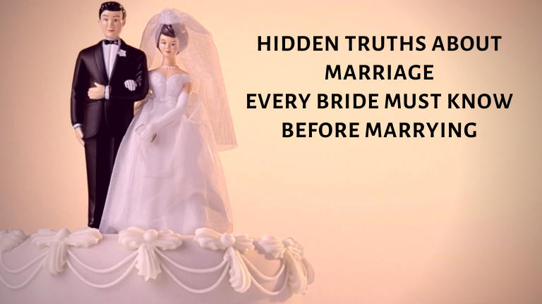 Hidden Truths about Marriage Every Bride Must Know before Marrying