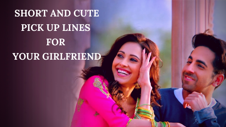 Short and Cute Pick Up Lines for your Girlfriend