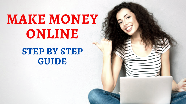 HOW TO START A BLOG TO MAKE MONEY ONLINE - STEP BY STEP GUIDE